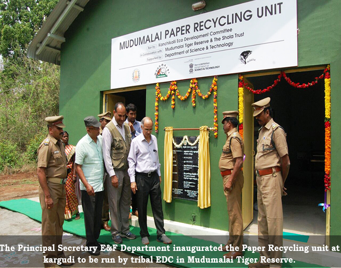The Principal Secretary E&F Department inaugurated the Paper Recycling unit at kargudi to be run by tribal EDC in Mudumalai Tiger Reserve.